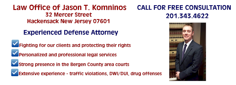 Law Office of Jason T. Komninos Affordable Hackensack Bergen County NJ DUI DWI Criminal Defense Municipal Court